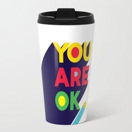 You are ok Travel Mug
