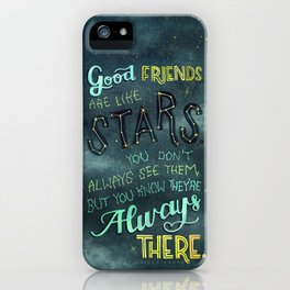 Good Friends are Always There iPhone Case