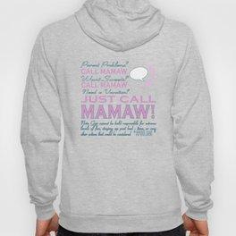 Just call MAMAW! Hoody