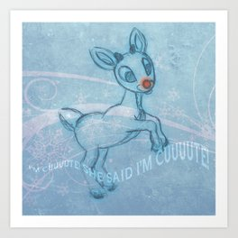 """""""I'm Cuuute . . . """" Art Print"""
