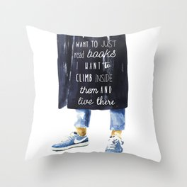 I Do Not Want To Just Read Books Throw Pillow