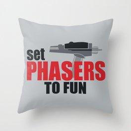 Set Phasers to Fun! Throw Pillow