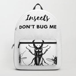 Insects Don't Bug Me Backpack