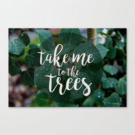 Take Me to the Trees Canvas Print