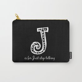 In Black - J is for... Carry-All Pouch