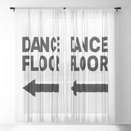 Dance floor (arrow pointing left) Sheer Curtain