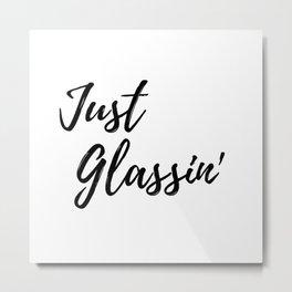 Just Glassin Outdoors Design Metal Print
