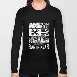 and on the 8th day god created boilermakers and the devil ran in fear mechanic t-shirts Long Sleeve T-shirt