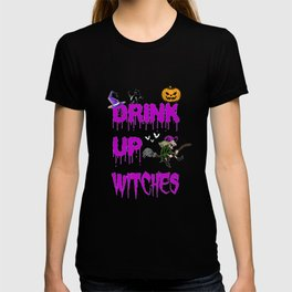 Drink Up Witches Halloween Wine Lover Costume T-shirt