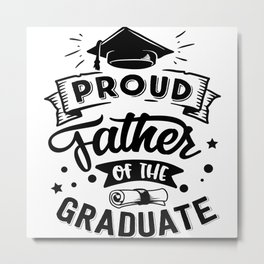 Proud Father Of The Graduate Metal Print