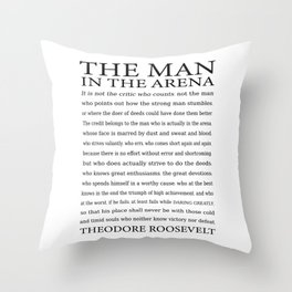 The Man in the Arena, Daring Greatly Quote by Theodore Roosevelt Throw Pillow