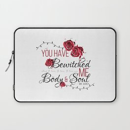 You have Bewitched me Body & Soul Laptop Sleeve