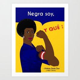 Negra Soy, Y QUE! Art Print