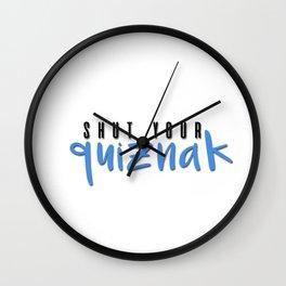 shut your quiznak! Wall Clock