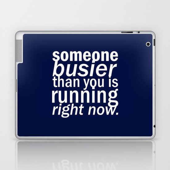 someone busier than you.. Laptop & iPad Skin
