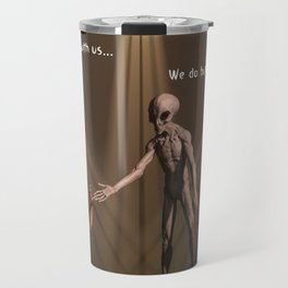 Come with us... We do butt stuff Travel Mug