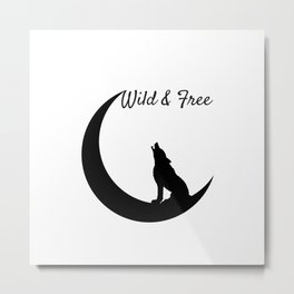 Wild and Free wolf Metal Print