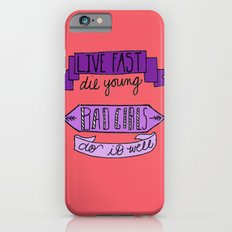 Live Fast, Die Young.. iPhone 6s Slim Case