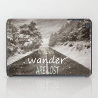 not all who wander are lost iPad Cases featuring Not all who wander are lost. Mountains by Guido Montañés
