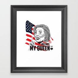 Hillary, My Queen. Framed Art Print