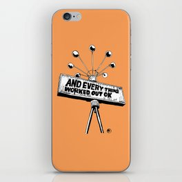 And Everything Worked Out Ok (sign) iPhone Skin