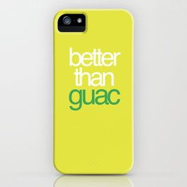 Better than Guac iPhone Case