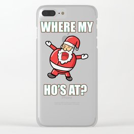Where My Ho's AT Funny Santa Claus Christmas Design Xmas Clear iPhone Case