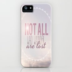 Not All Who Wander Are Lost Clouds  iPhone (5, 5s) Slim Case