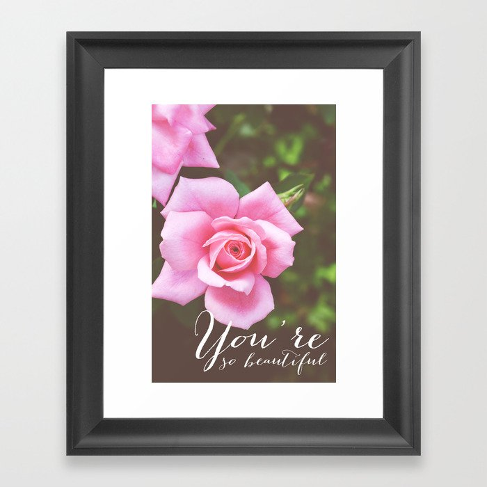 You\'re so beautiful - Rose Flower Photograph Framed Art Print by ...