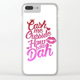 CashMeOussideKiss Clear iPhone Case