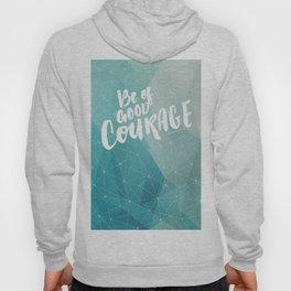 Be of Good Courage Hoody