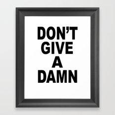 Don't Give A Damn Framed Art Print