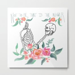 Not To Be Metal Print