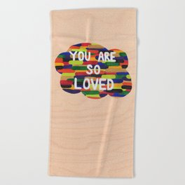 YOU ARE SO LOVED! Beach Towel