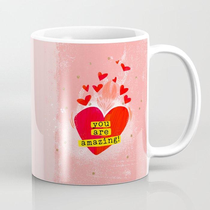 You are amazing! Coffee Mug