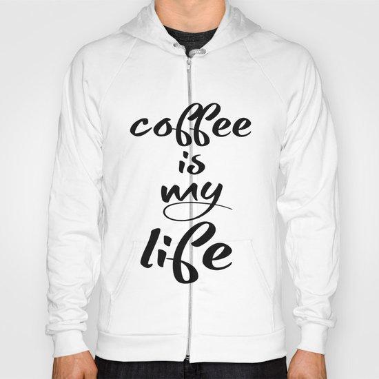 coffee is my life Hoody