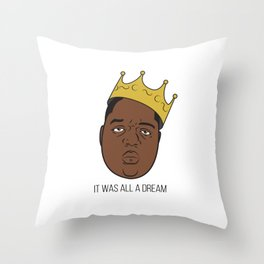 It Was All A Dream. Throw Pillow