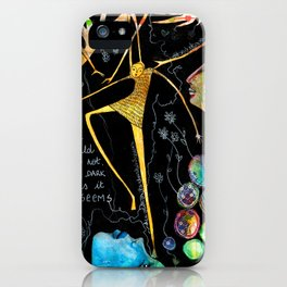 The world is not as dark as it seems iPhone Case