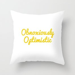 """Obnoxiously Optimistic"" 100 Days of Sunlight Quote Throw Pillow"