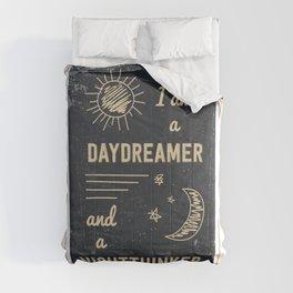 Day Dreamer, Night thinker. Comforters