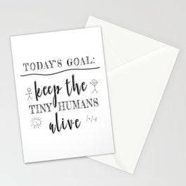 Teacher Today's Goal Keep the Tiny Humans Alive Funny Gift Stationery Cards
