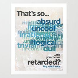 "Buy a Dictionary (""That's So Retarded"") Art Print"