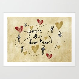 You're the Bees Knees Art Print