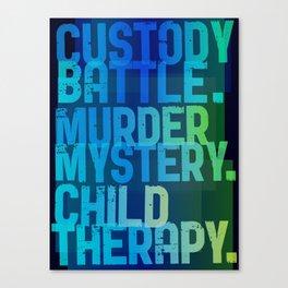 Custody battle. Murder mystery. Child therapy. Canvas Print