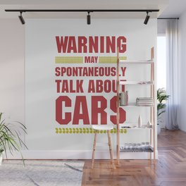 WARNING MAY SPONTANEOUSLY TALK ABOUT CARS Wall Mural