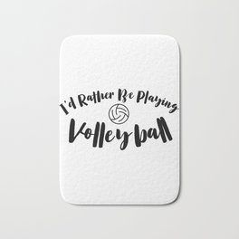 Rather playing volleyball volleyballer gift Bath Mat