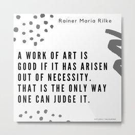 28     Rainer Maria Rilke Quotes 200830 Poem Poet Quote Philosophy Inspiring Motivating Motivational Metal Print