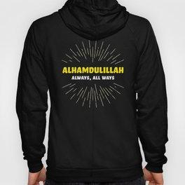 Alhamdulillah, Always, All Ways Hoody