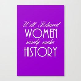 Well Behaved Women - Purple Canvas Print