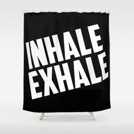 Inhale - Exhale Shower Curtain